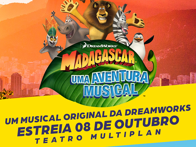 MADAGASCAR -  UMA AVENTURA MUSICAL - TEMPORADA RJ